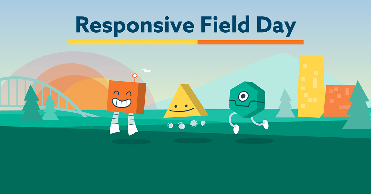 Responsive Field Day